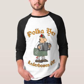 Polka Yer Lederhosen Off! Shirt