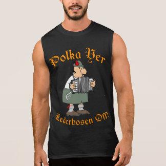 Polka Yer Lederhosen Off! Sleeveless Shirt