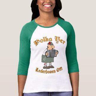 Polka Yer Lederhosen Off! T-shirts