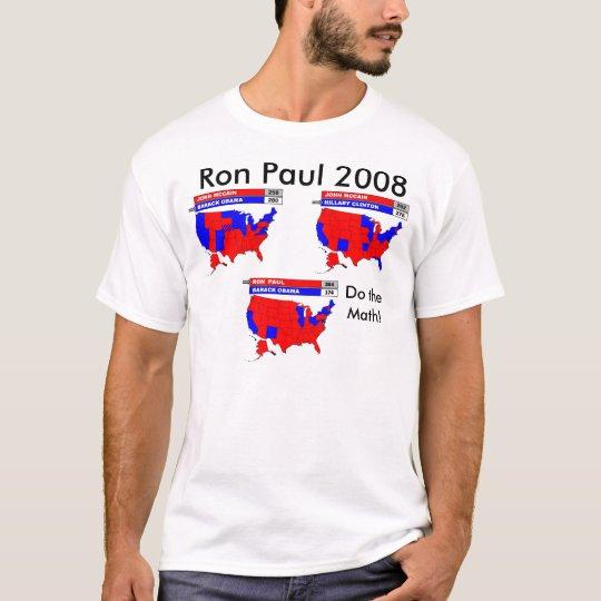 Poll_RonPaul_Obama, Do the Math!, Ron Paul 2008 T-Shirt
