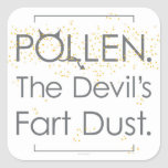 Pollen. The Devil's Fart Dust. Stickers