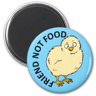 Pollo del vegano de la comida del amigo no imán redondo 5 cm