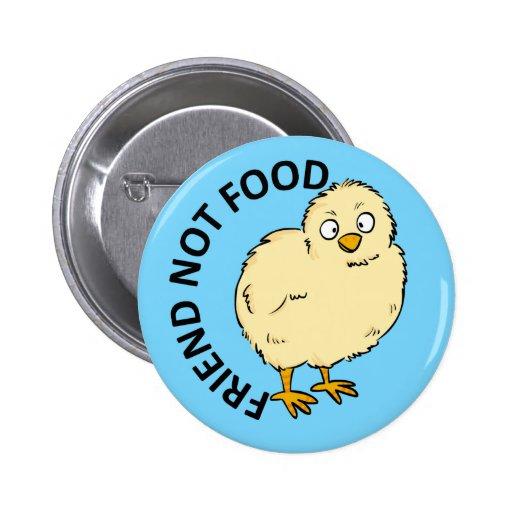 Pollo del vegano de la comida del amigo no pin redondo de 2 pulgadas