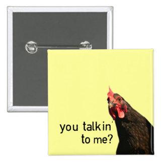 ¿Pollo divertido de la actitud - usted talkin a mí Pin