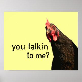 ¿Pollo divertido de la actitud - usted talkin a mí Póster
