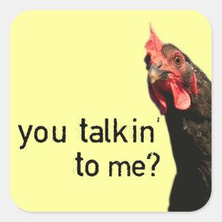 ¿Pollo divertido de la actitud - usted talkin a Pegatina Cuadrada