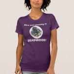 Pollo en Deadwood Camiseta