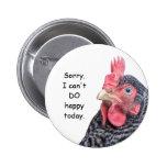 Pollo gruñón - no puedo HACER feliz hoy Pins