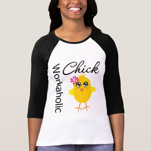Polluelo del Workaholic Camisetas