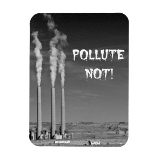 Pollute Not! Magnet