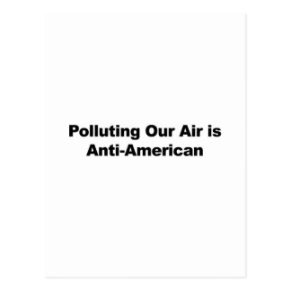 Polluting Our Air is Anti-American Postcard