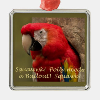 Polly Needs a Bailout! Metal Ornament
