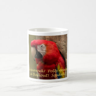 Polly Wants a Bailout! Coffee Mug