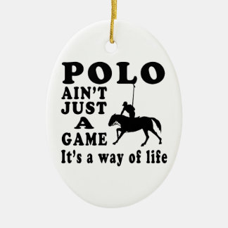 Polo Ain't Just A Game It's A Way Of Life Christmas Tree Ornament