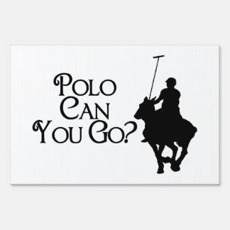 Polo Can You Go Yard Signs
