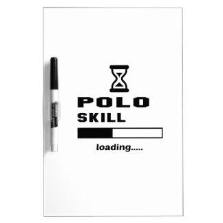 Polo skill Loading...... Dry-Erase Board