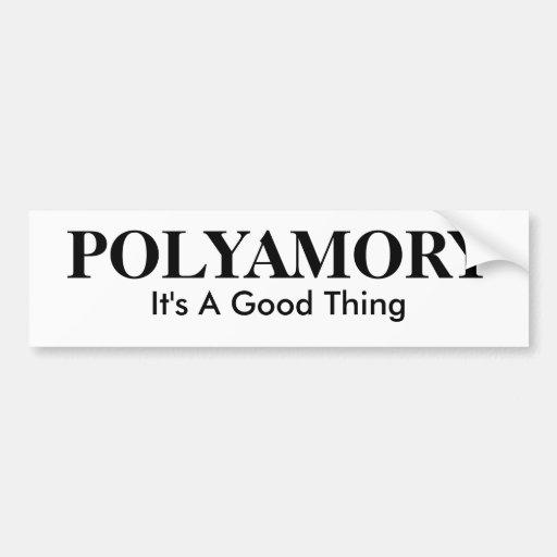 POLYAMORY, It's A Good Thing Bumper Sticker