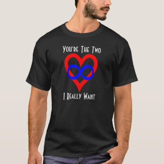 Polyamory, You're The Two I Really Want Shirt