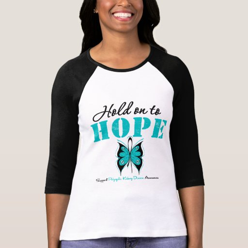 Polycystic Kidney Disease Hold On To Hope Shirts