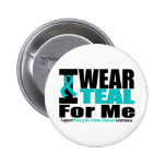 Polycystic Kidney Disease I Wear Teal For Me 2 Inch Round Button