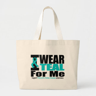 Polycystic Kidney Disease I Wear Teal For Me Large Tote Bag