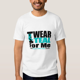 Polycystic Kidney Disease I Wear Teal For Me Tshirt