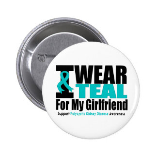 Polycystic Kidney Disease I Wear Teal For My Girlf Pinback Button