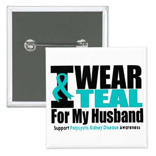 Polycystic Kidney Disease I Wear Teal For My Husba Pins
