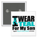 Polycystic Kidney Disease I Wear Teal For My Son Pinback Buttons