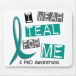 Polycystic Kidney Disease PKD I Wear Teal For ME Mouse Pad