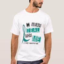 Polycystic Kidney Disease PKD I Wear Teal For ME T-Shirt
