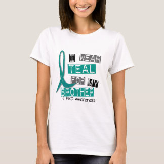 Polycystic Kidney Disease PKD Teal For Brother 37 T-Shirt