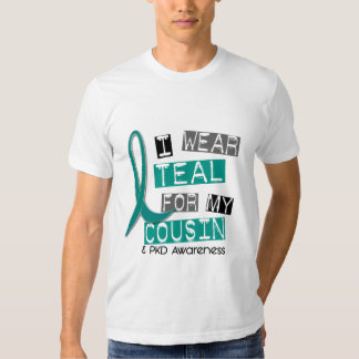 Polycystic Kidney Disease PKD Teal For Cousin 37 Shirts