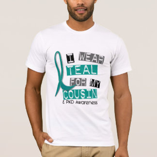 Polycystic Kidney Disease PKD Teal For Cousin 37 T-Shirt