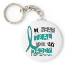 Polycystic Kidney Disease PKD Teal For Daddy 37 Keychain