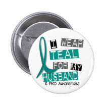 Polycystic Kidney Disease PKD Teal For Husband 37 Pinback Button