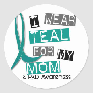 Polycystic Kidney Disease PKD Teal For Mom 37 Classic Round Sticker