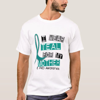 Polycystic Kidney Disease PKD Teal For Mother 37 T-Shirt