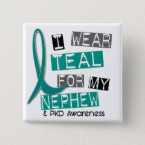 Polycystic Kidney Disease PKD Teal For Nephew 37 Pinback Button