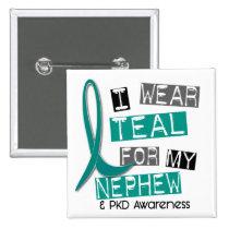 Polycystic Kidney Disease PKD Teal For Nephew 37 Pinback Button