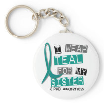 Polycystic Kidney Disease PKD Teal For Sister 37 Keychain