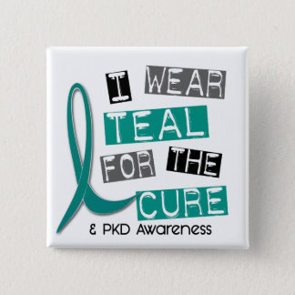 Polycystic Kidney Disease PKD Teal For The Cure 37 Button