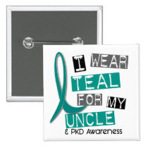 Polycystic Kidney Disease PKD Teal For Uncle 37 Button