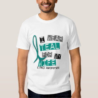 Polycystic Kidney Disease PKD Teal For Wife 37 Tee Shirt