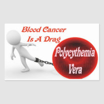 Polycythemia Vera Blood Cancer Is A Drag Rectangular Sticker