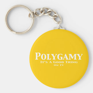 Polygamy It's A Good Thing On TV Gifts Keychains