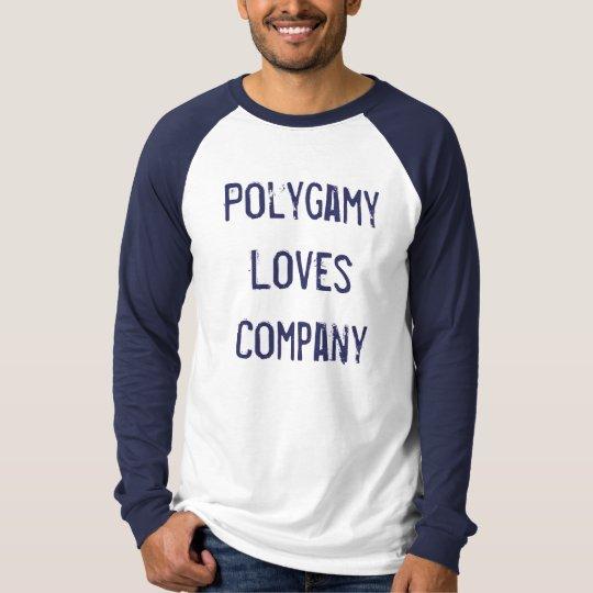 Polygamy Loves Company - T-Shirt