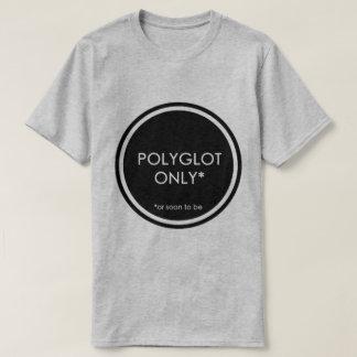 Polyglot Only T-Shirt
