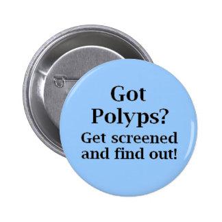 ¿Polyps conseguidos? Pin Redondo De 2 Pulgadas