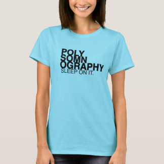POLYSOMNOGRAPHY  bt Slipperywindow T-Shirt